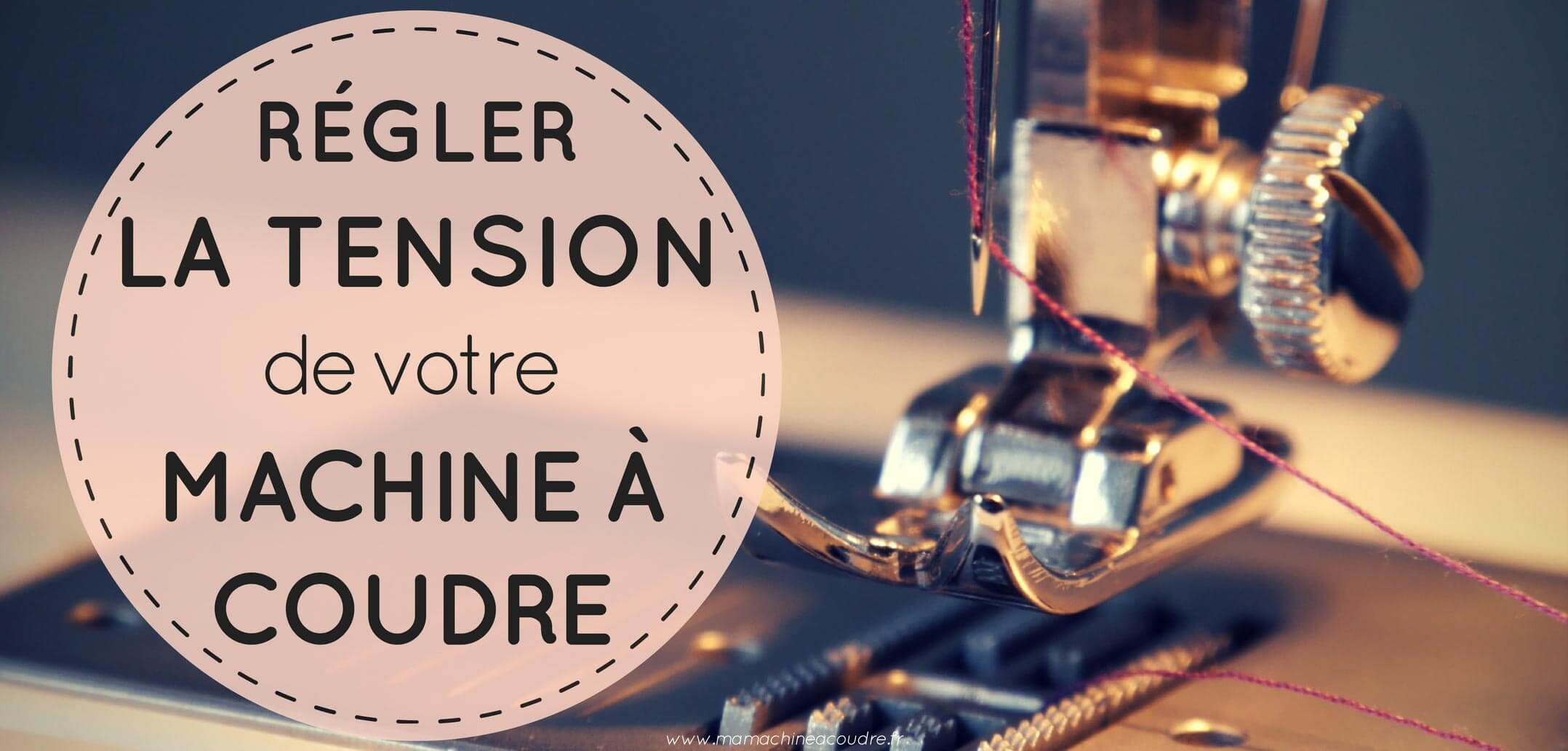 Machine a coudre probleme de tension